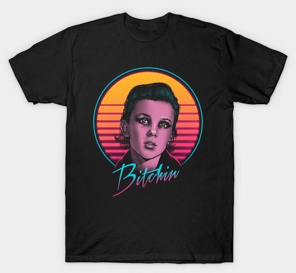 Bitchin - Stranger Things T-Shirts