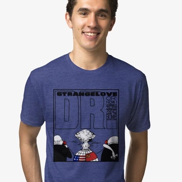 Dr. Strangelove T-Shirts