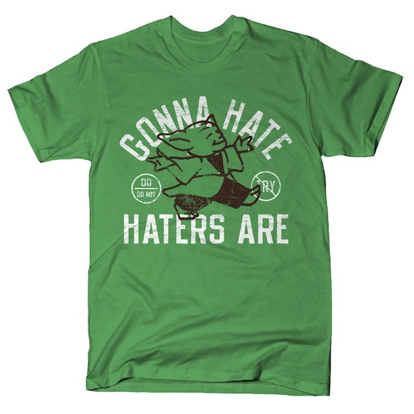 Gonna Hate Haters Are - Funny Star Wars T-Shirts