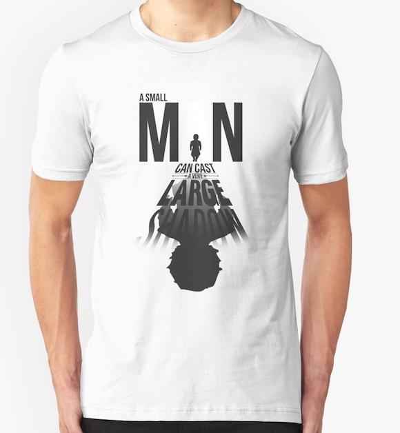 A Small Mans Shadow - GoT T-Shirt