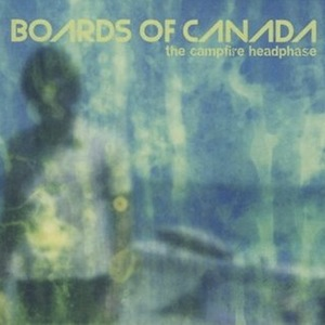 Boards of Canada – The Campfire Headphase (2005)