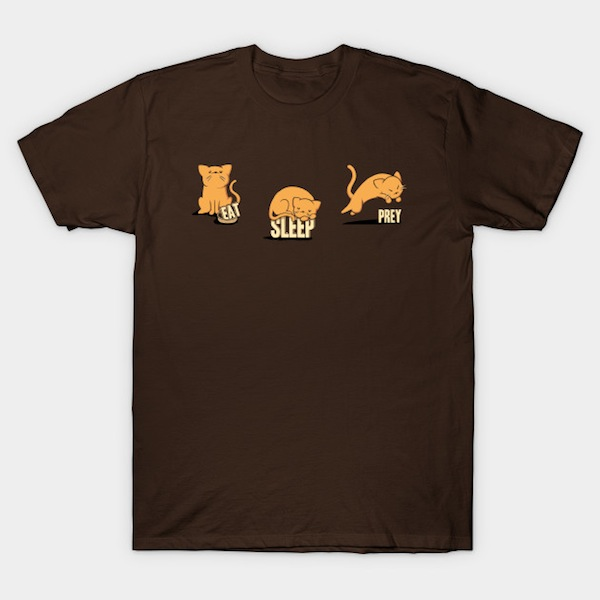 Eat Sleep Prey - Cat T-Shirts and Tanks