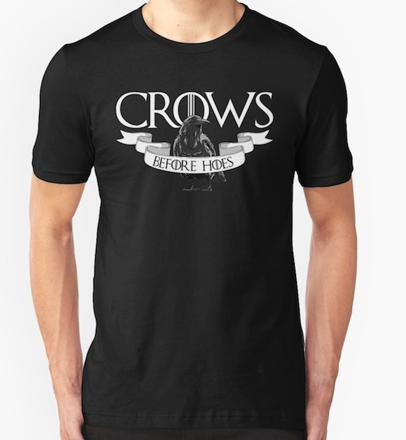 Crows Before Hoes - GoT Tee