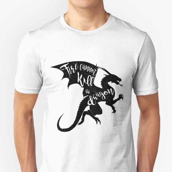 Fire cannot kill a dragon - Thrones Typography T-Shirts
