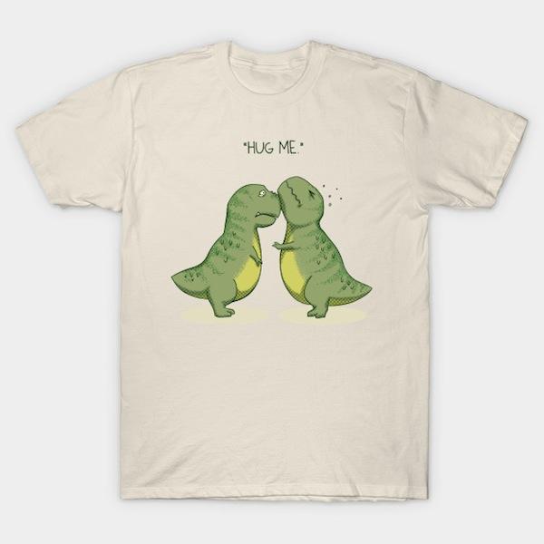 Hug Me - Dinosaur T-Shirts