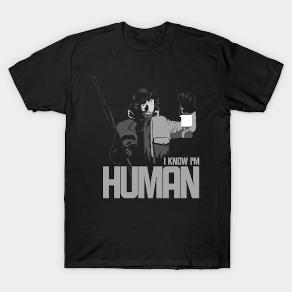 I Know I'm Human T-Shirt - John Carpenter Movie T-Shirts