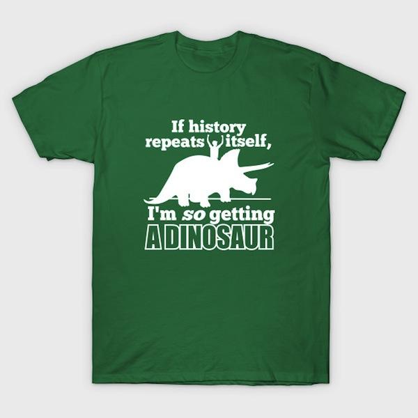 If History Repeats Itself T-Shirt