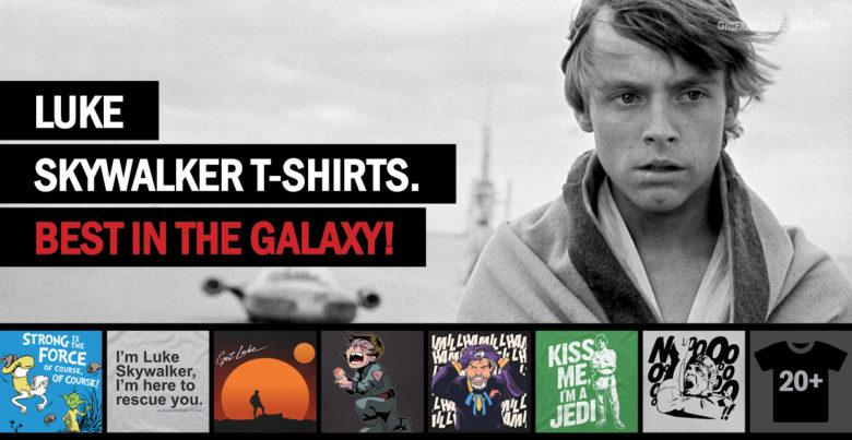 Luke Skywalker T-Shirts - Best in the Galaxy