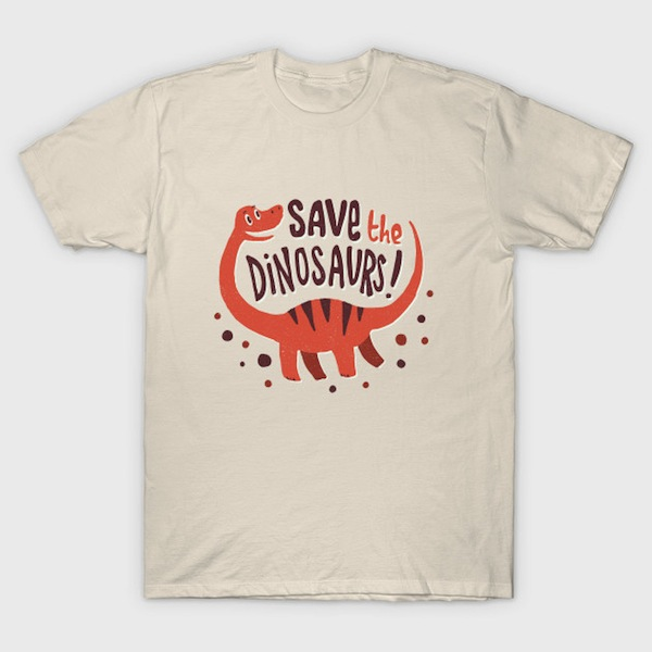 Save the Dinosaurs T-Shirt