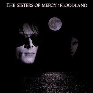 The Sisters of Mercy – Floodland (1987)