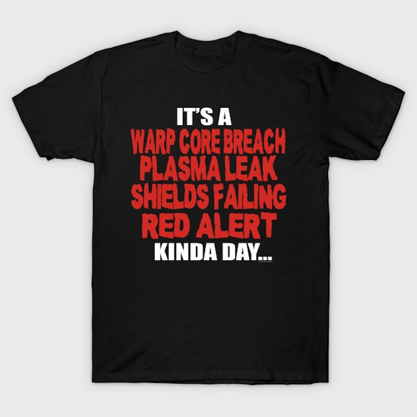 It's a...Kinda Day T-Shirt - Star Trek Quote Tee