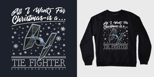 All I Want For Christmas Is A Tie Fighter Christmas Sweater