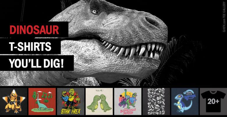 Dinosaur T-Shirts You'll Dig!