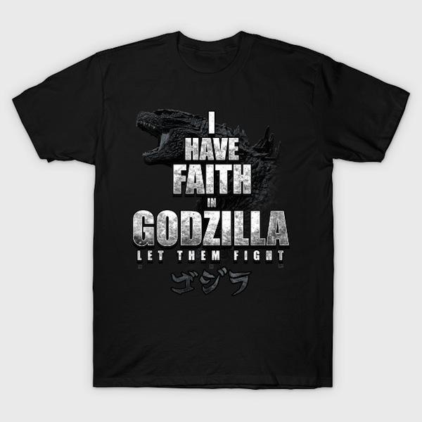 I Have Faith - King Kaiju T-Shirts