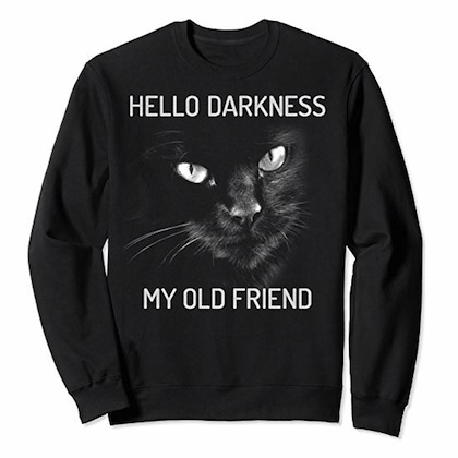 Hello Darkness My Old Friend - Black Cat Sweatshirt - UK shopping