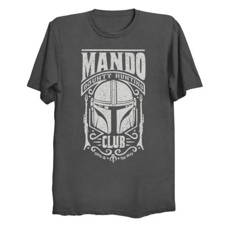 Mando Bounty Hunting Club Tees
