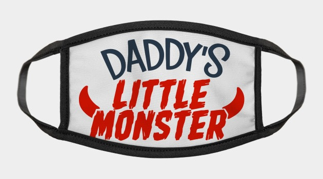Daddy's Little Monster - Pop Culture Face Mask