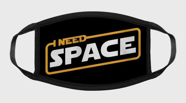 I need space - Pop Culture Face Mask
