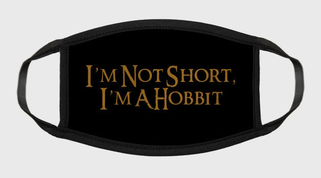 I'm Not Short, I'm A Hobbit Face Mask