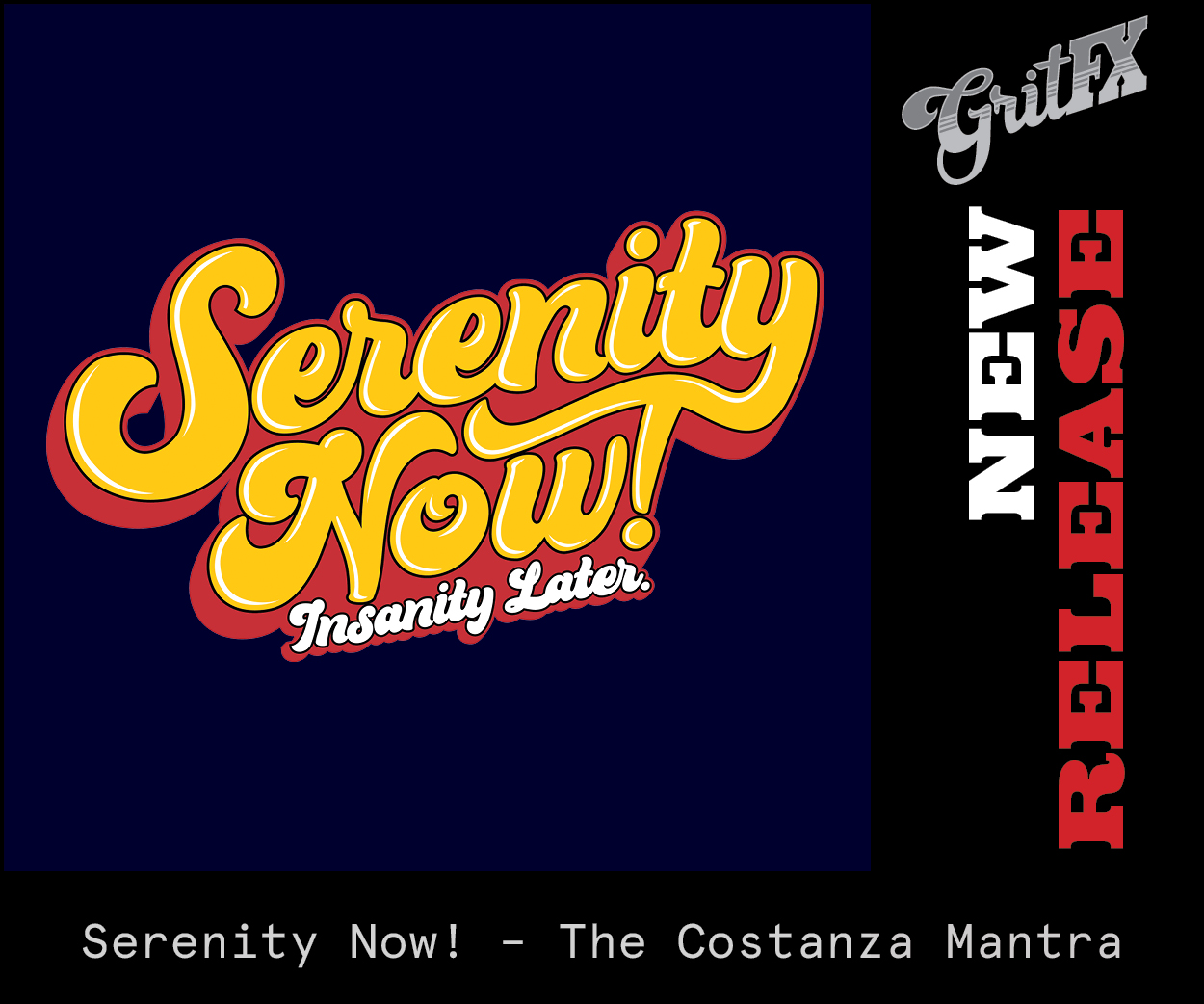 Serenity Now New Release Tee