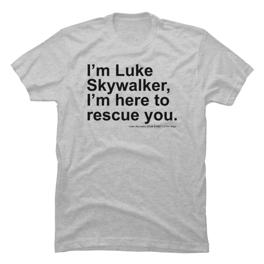 Here to Rescue You - Luke Skywalker T-Shirts